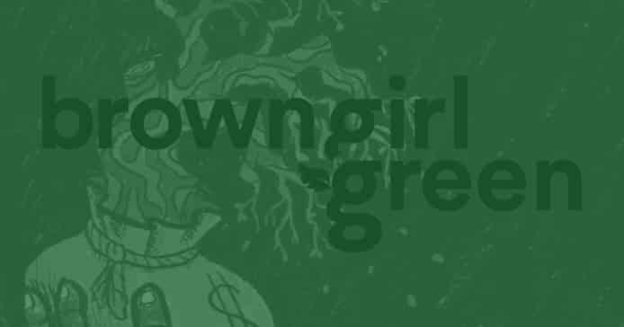 Brown Girl Green
